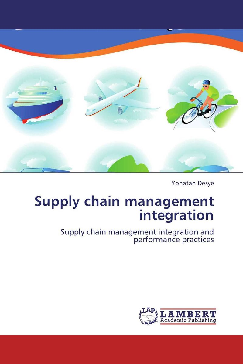 Supply chain management integration supply chain managemet