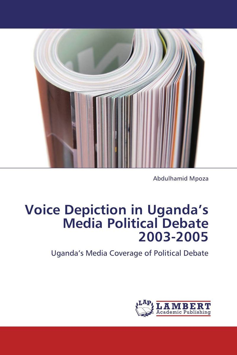 Voice Depiction in Uganda's Media Political Debate 2003-2005 a study of the religio political thought of abdurrahman wahid