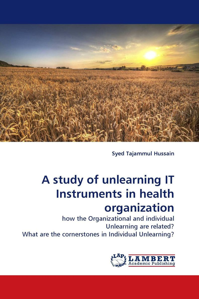 A study of unlearning IT Instruments in health organization a study of the religio political thought of abdurrahman wahid