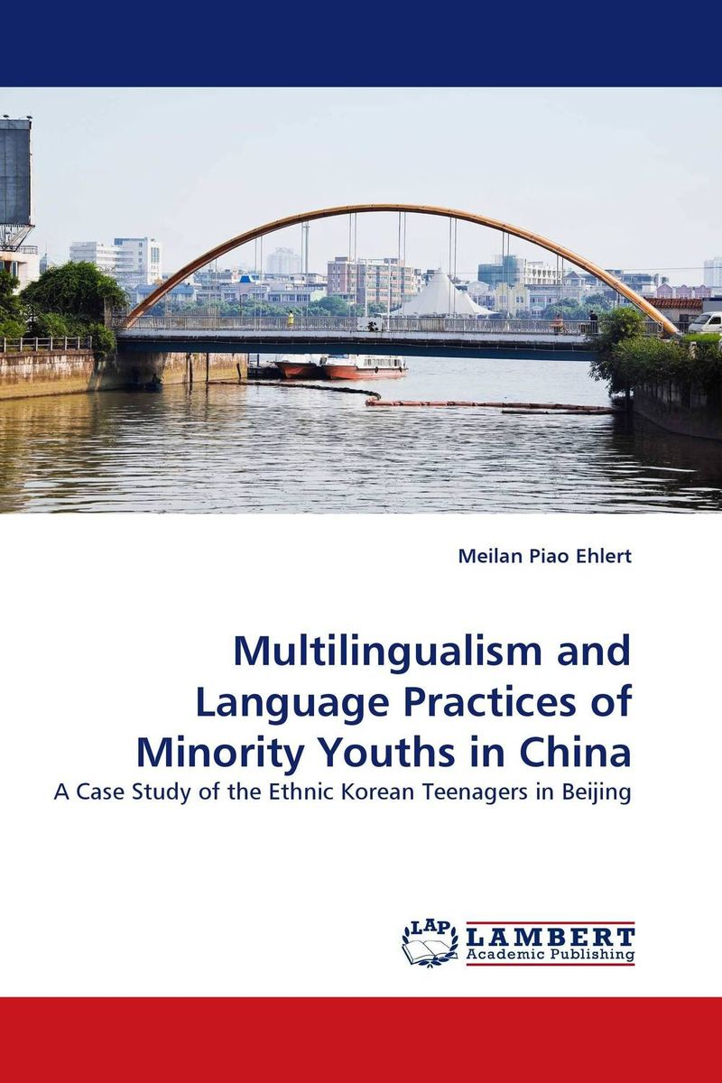 Multilingualism and Language Practices of Minority Youths in China linguistic variation in a multilingual setting