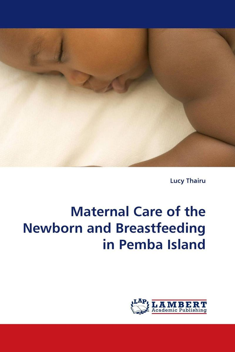 Maternal Care of the Newborn and Breastfeeding in Pemba Island maternal benefits of regular exercise