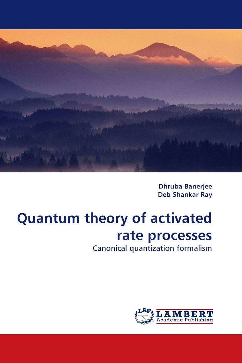 Quantum theory of activated rate processes quantum field theory and the standard model
