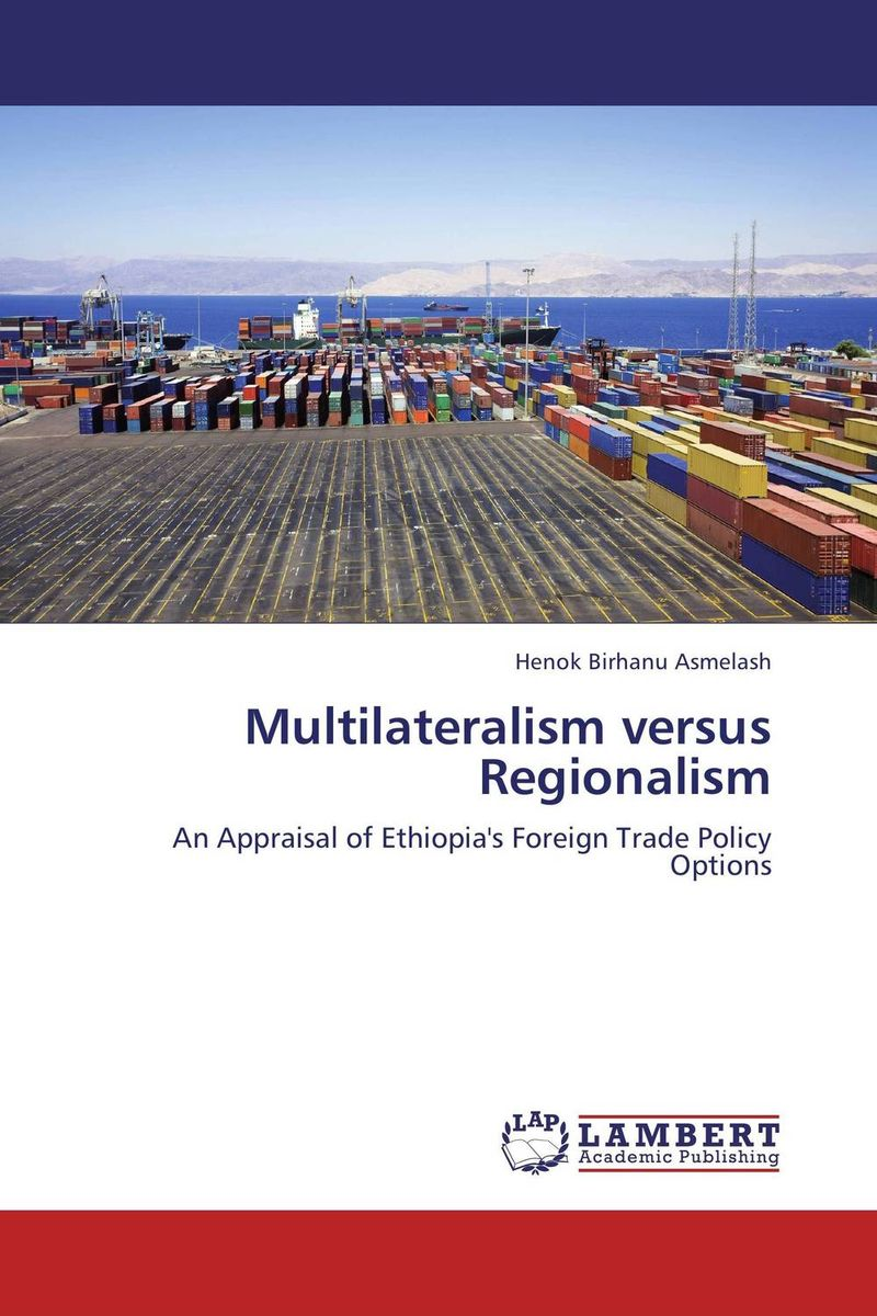a comparison between multilateralism and regionalism