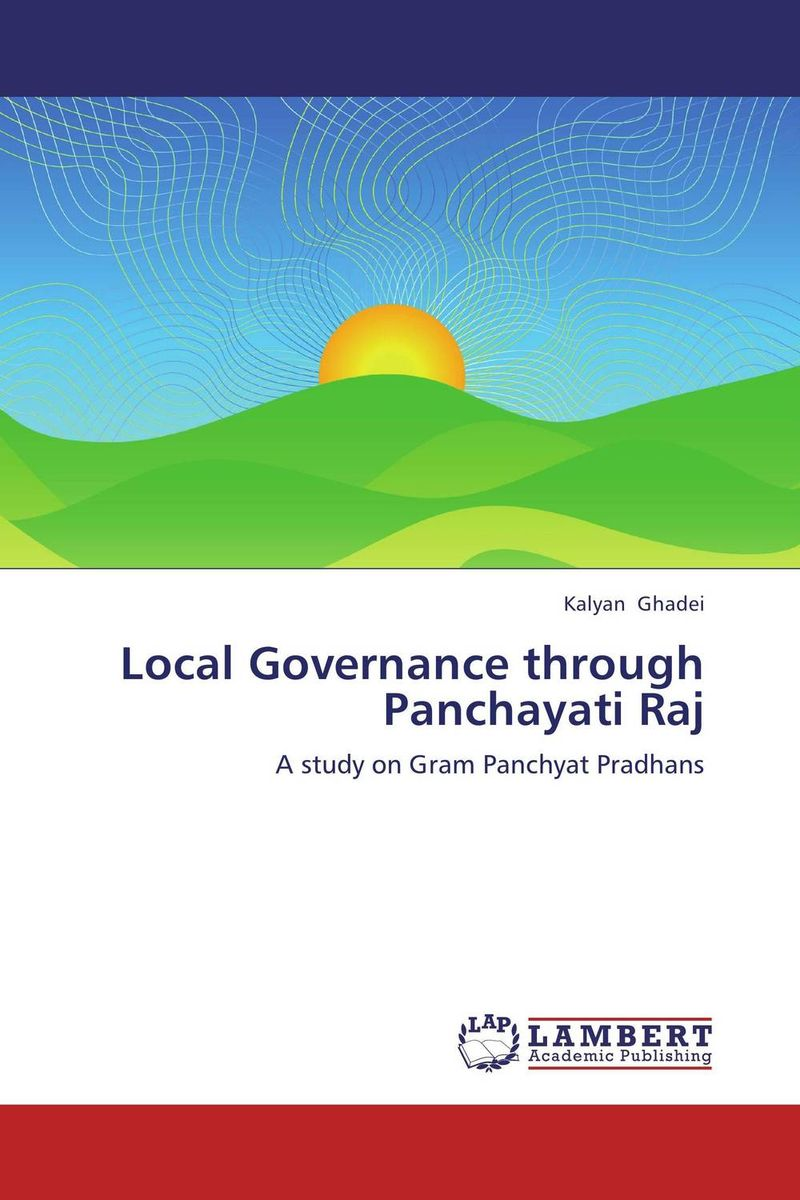 Local Governance through Panchayati Raj district substructures as agents of local governance