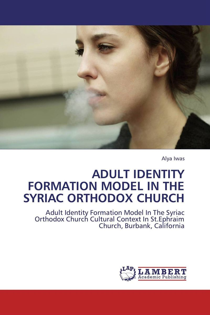 цена на ADULT IDENTITY FORMATION MODEL IN THE SYRIAC ORTHODOX CHURCH