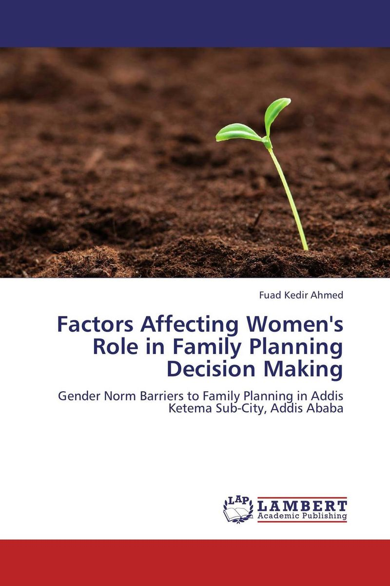 Factors Affecting Women's Role in Family Planning Decision Making assessing family planning decision