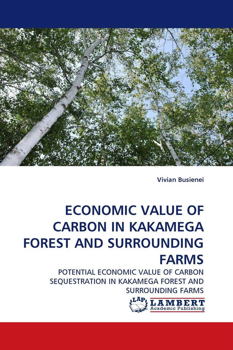 ECONOMIC VALUE OF CARBON IN KAKAMEGA FOREST AND SURROUNDING FARMS цены онлайн