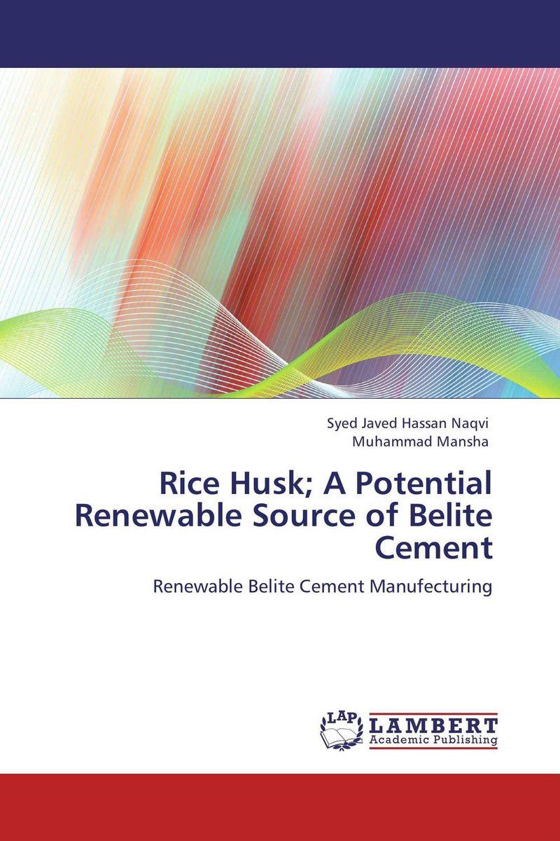 Rice Husk; A Potential Renewable Source of Belite Cement husk