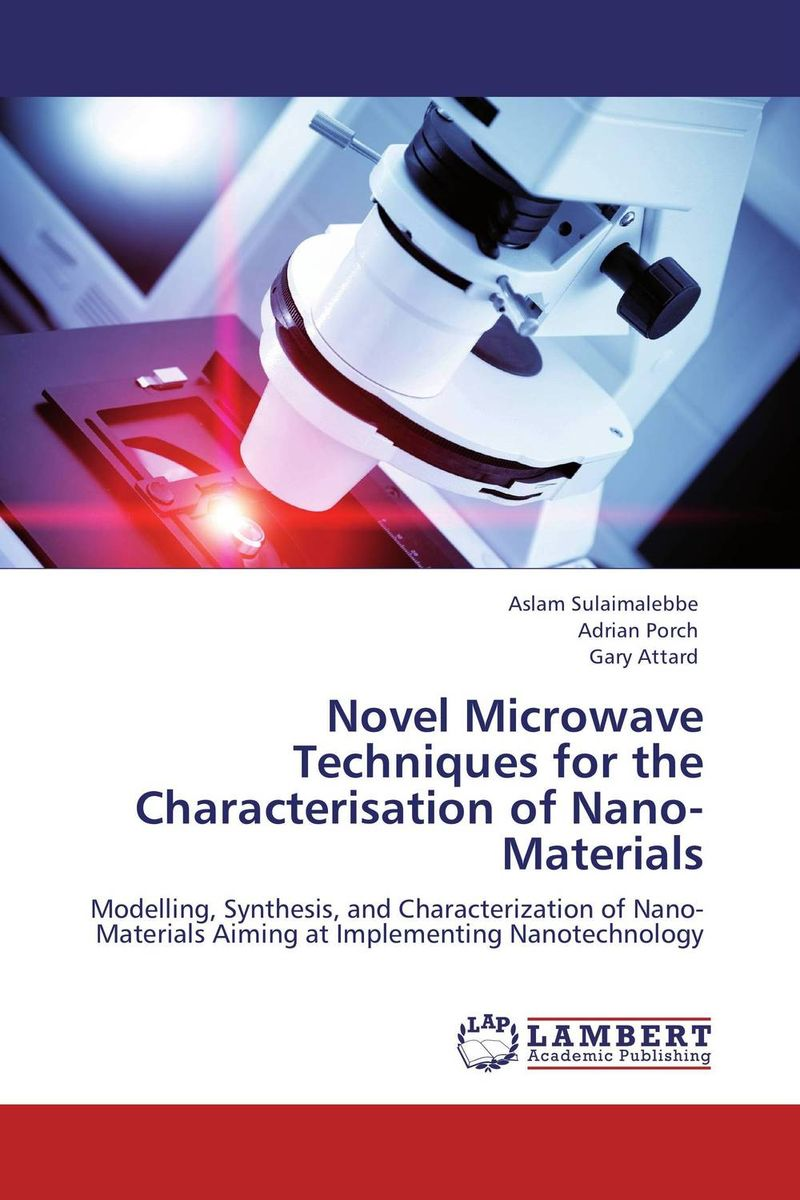 Novel Microwave Techniques for the Characterisation of Nano-Materials the lonely polygamist – a novel