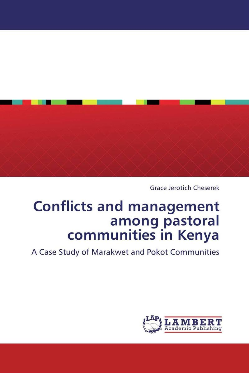 Conflicts and management among pastoral communities in Kenya the prevalence causes and effects of in law conflicts in zimbabwe