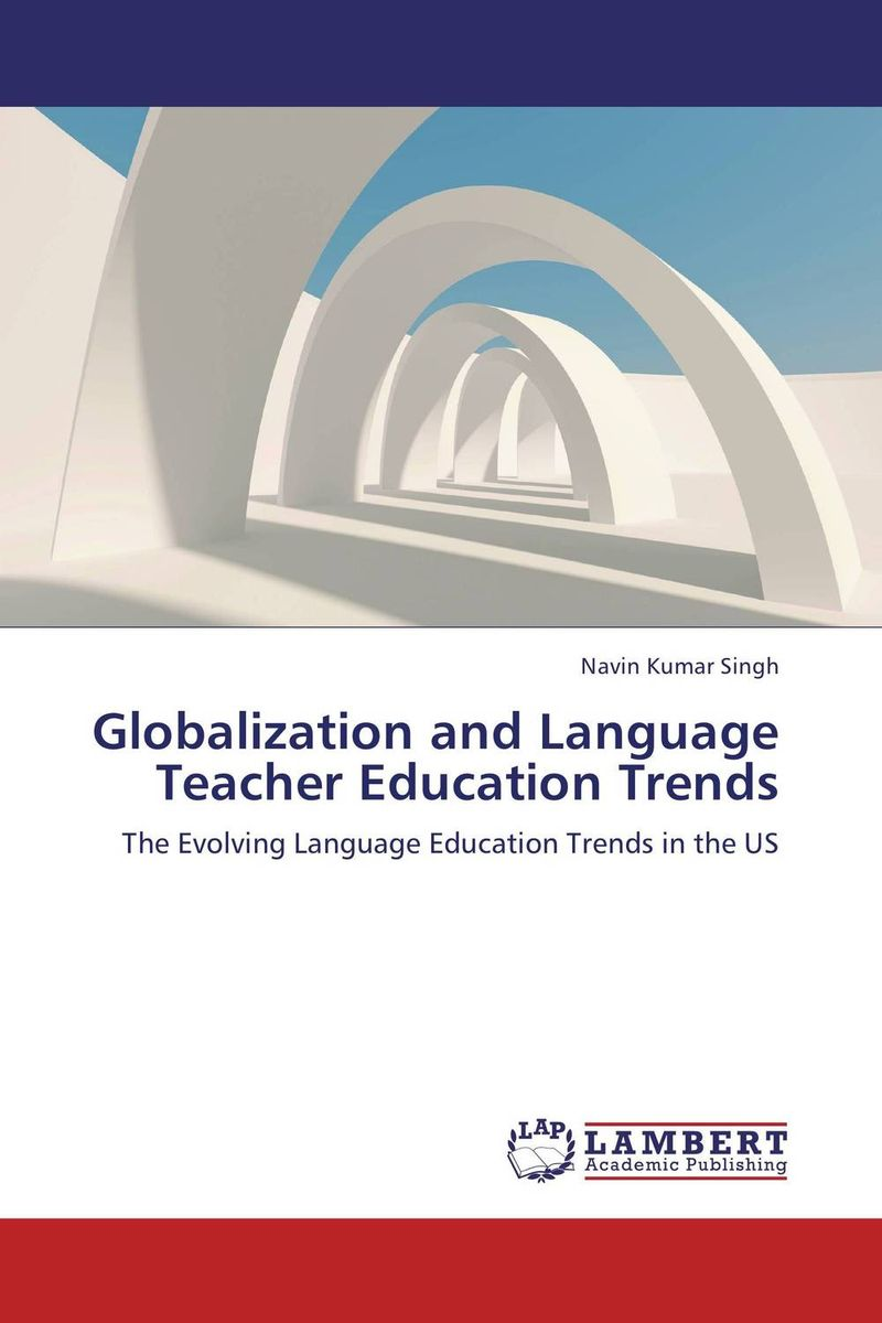 Globalization and Language Teacher Education Trends