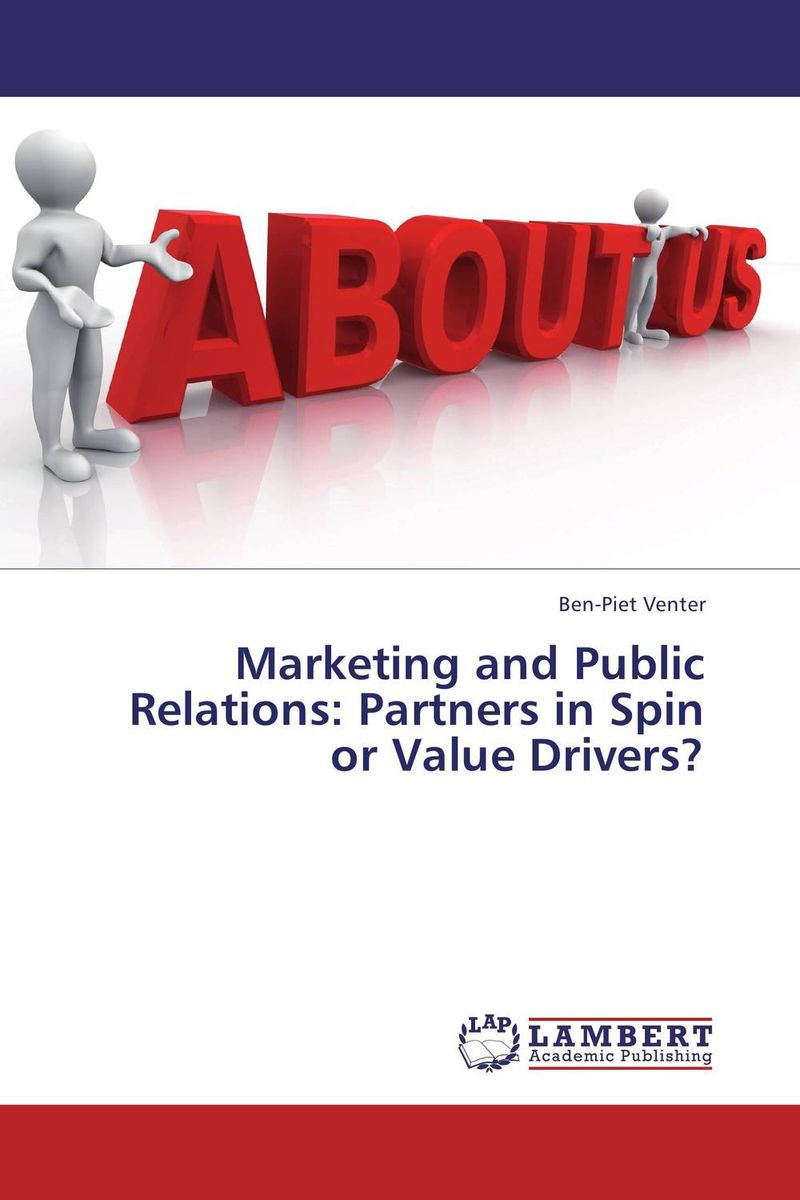 Marketing and Public Relations: Partners in Spin or Value Drivers?