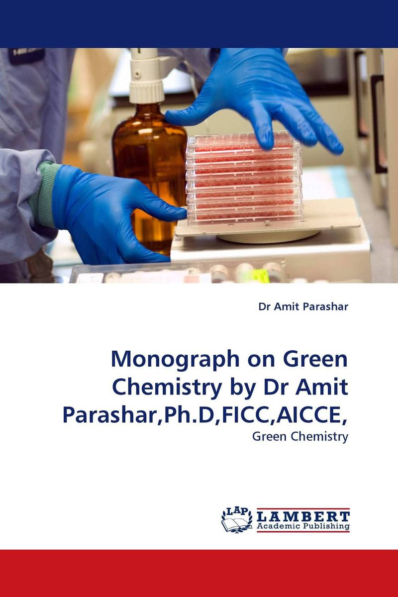 Monograph on Green Chemistry by Dr Amit Parashar,Ph.D,FICC,AICCE, rakesh kumar ameta and man singh quatroammonimuplatinate and anticancer chemistry of platinum via dfi