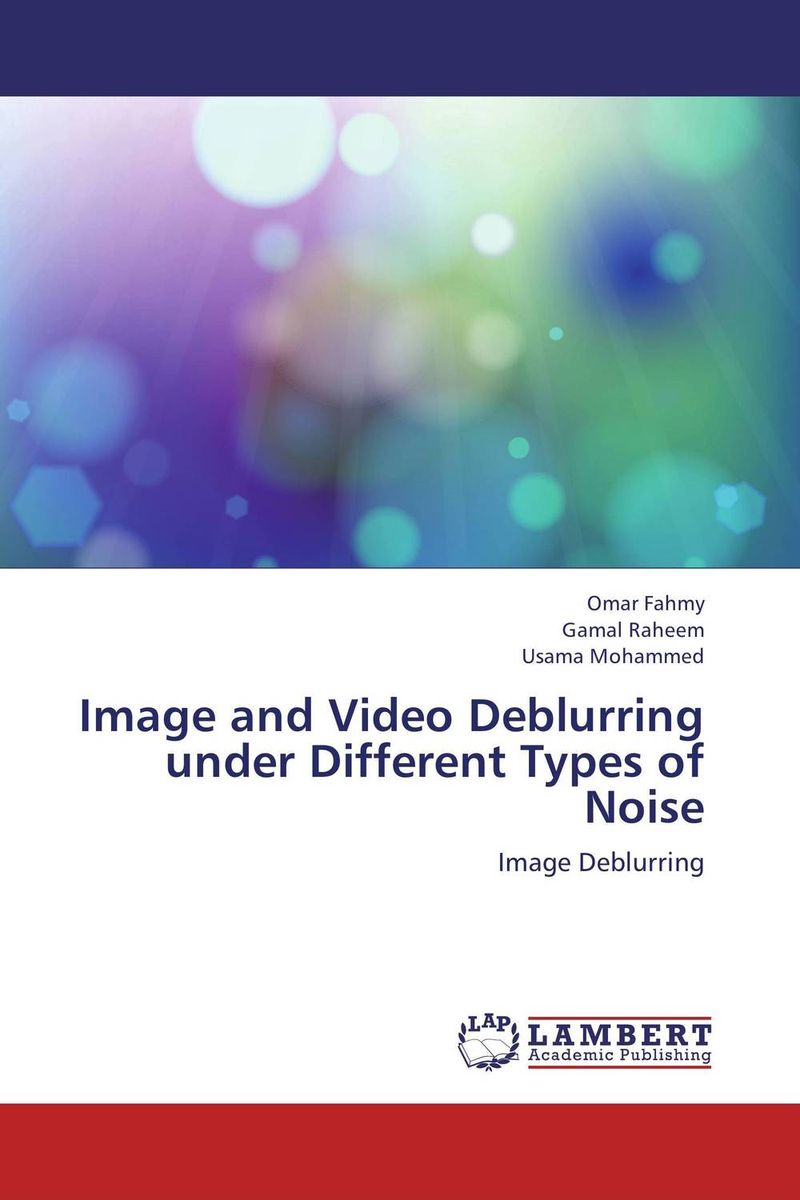 Image and Video Deblurring under Different Types of Noise a novel separation technique using hydrotropes