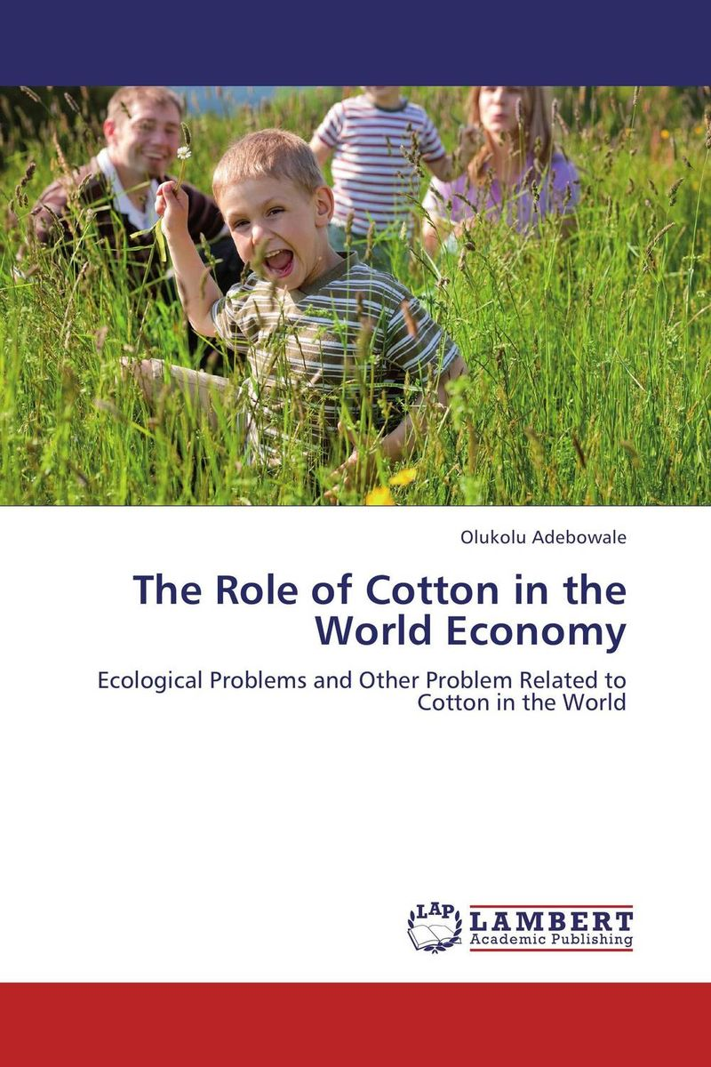 The Role of Cotton in the World Economy the role of evaluation as a mechanism for advancing principal practice