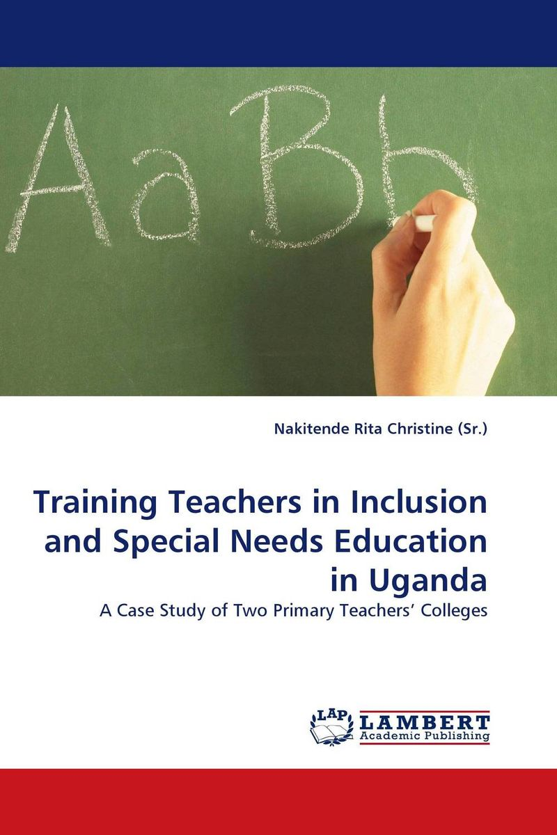 Training Teachers in Inclusion and Special Needs Education in Uganda книга бхагавад гита bga0108