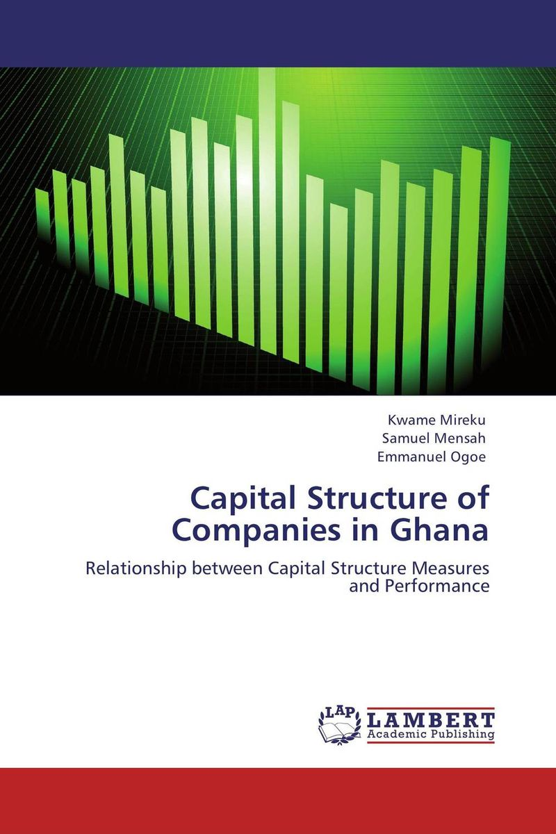 Capital Structure of Companies in Ghana corporate governance and firm value