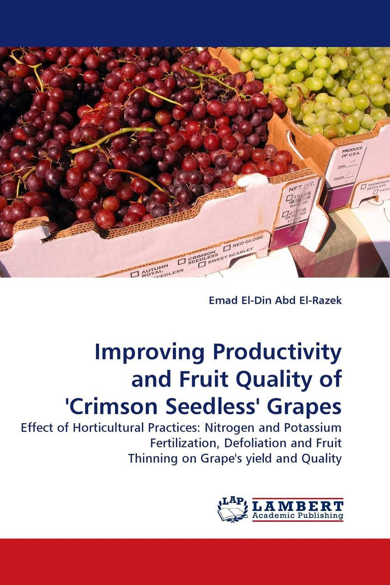 Improving Productivity and Fruit Quality of ''Crimson Seedless'' Grapes