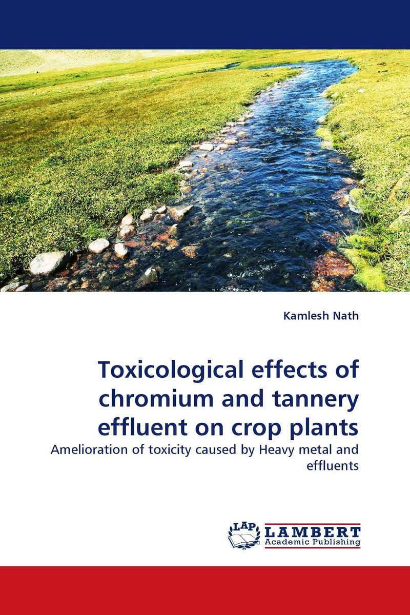 Toxicological effects of chromium and tannery effluent on crop plants forestry trees under irrigation with sewage effluent