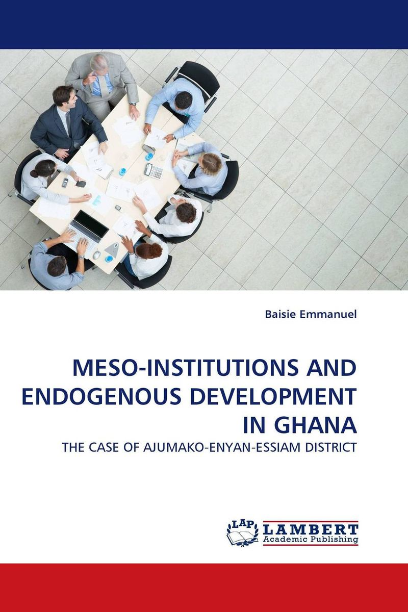 MESO-INSTITUTIONS AND ENDOGENOUS DEVELOPMENT IN GHANA y clu by152 y clu