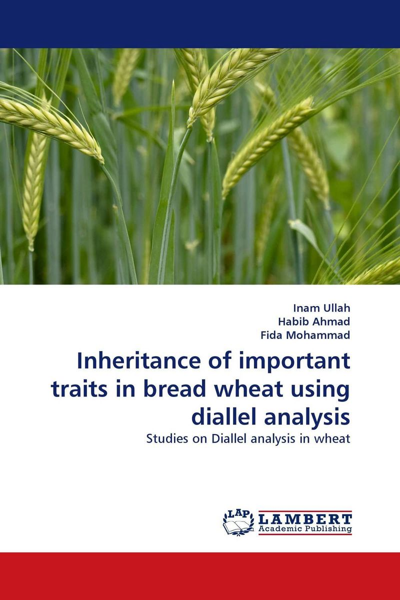 Inheritance of important traits in bread wheat using diallel analysis purnima sareen sundeep kumar and rakesh singh molecular and pathological characterization of slow rusting in wheat