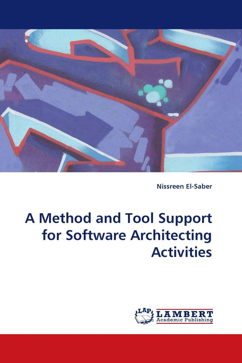 A Method and Tool Support for Software Architecting Activities the iq method