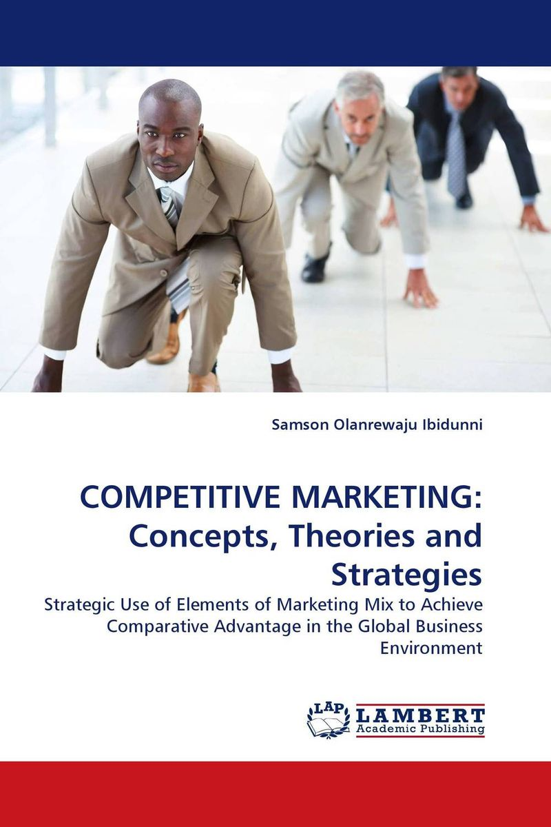 COMPETITIVE MARKETING: Concepts, Theories and Strategies marketing