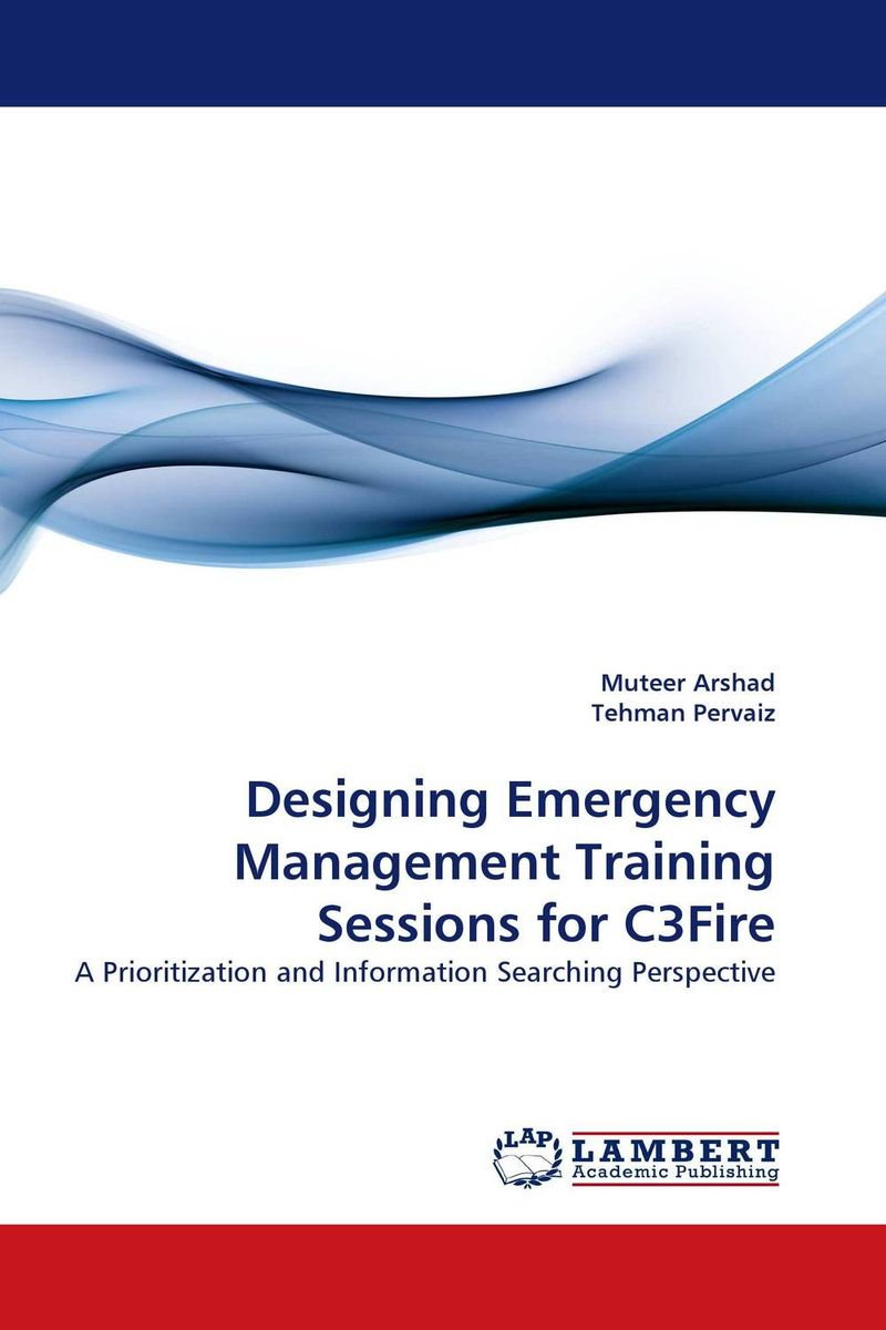 Designing Emergency Management Training Sessions for C3Fire alan roxburgh missional map making skills for leading in times of transition