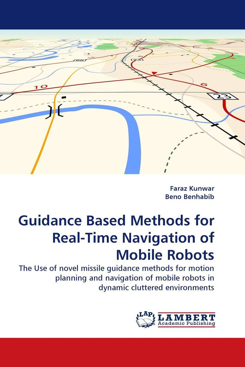 Guidance Based Methods for Real-Time Navigation of Mobile Robots adaptive navigation and motion planning for autonomous mobile robots
