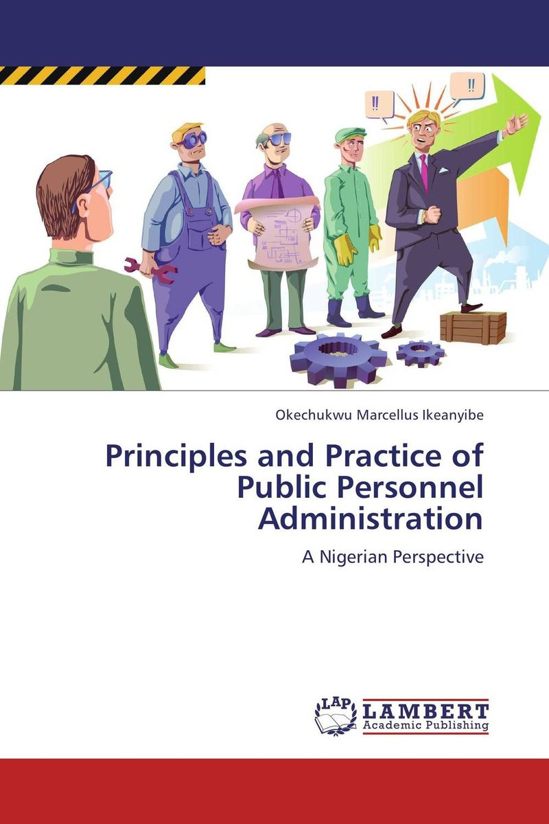 Principles and Practice of Public Personnel Administration