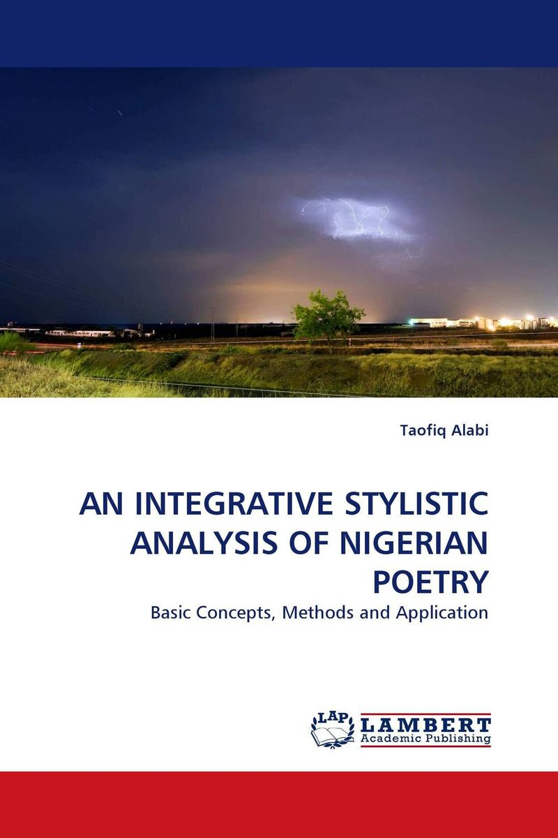 AN INTEGRATIVE STYLISTIC ANALYSIS OF NIGERIAN POETRY the stylistic identity of english literary texts