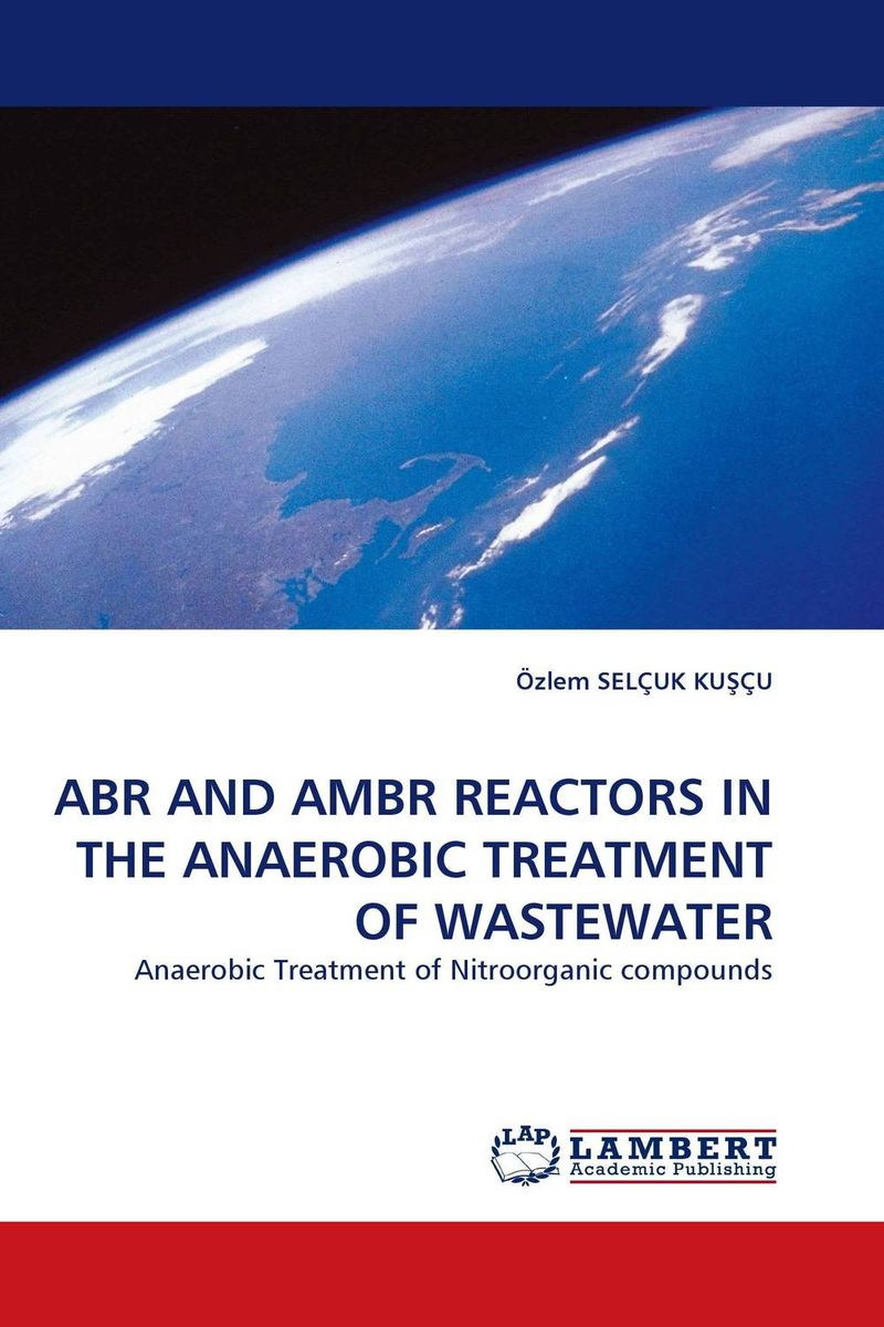 ABR AND AMBR REACTORS IN THE ANAEROBIC TREATMENT OF WASTEWATER mann dido anaerobic fermentation of spent grains