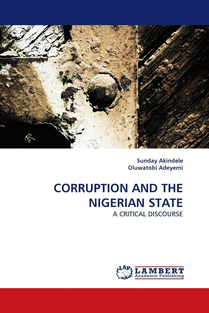 CORRUPTION AND THE NIGERIAN STATE fighting corruption in nigeria