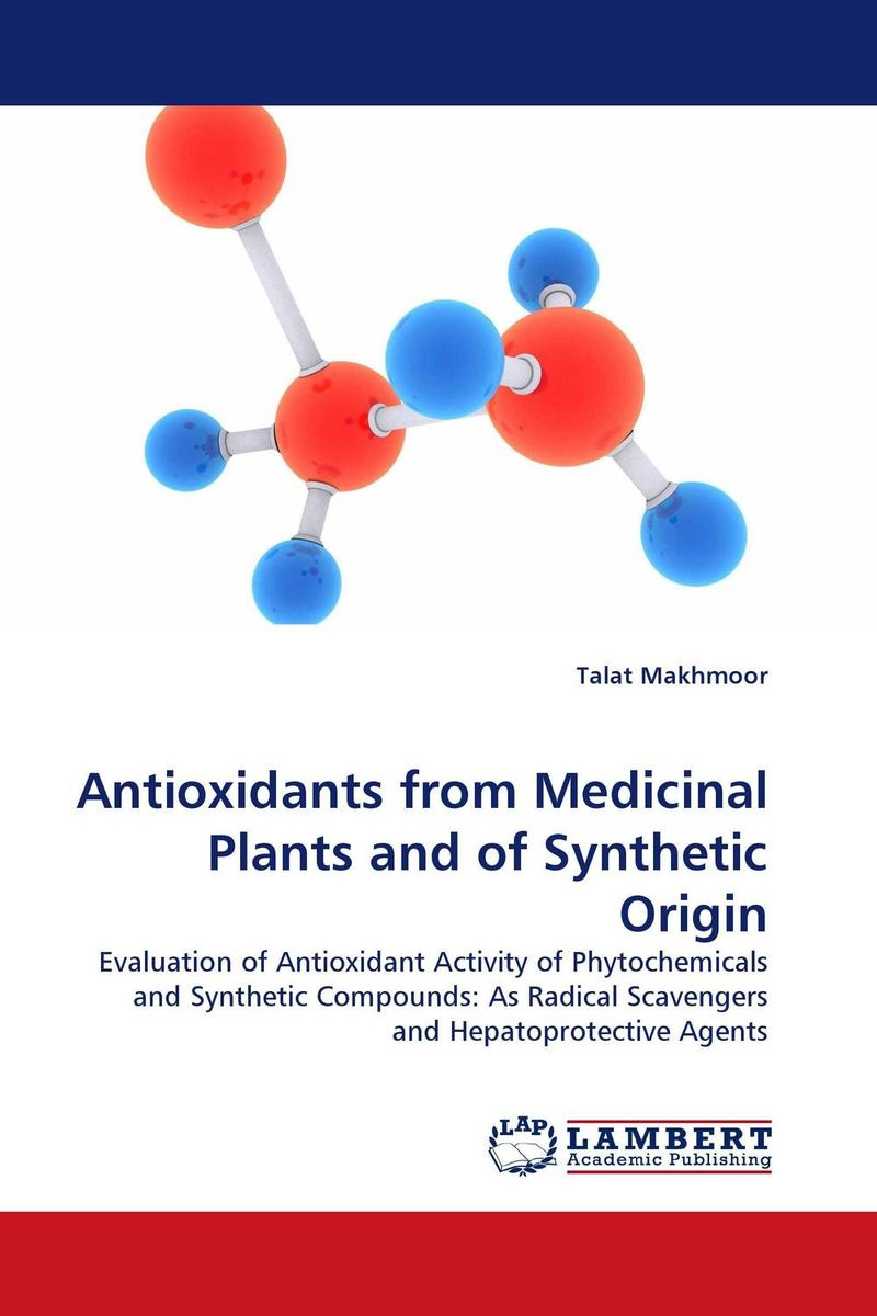 Antioxidants from Medicinal Plants and of Synthetic Origin studies on two medicinally important plants