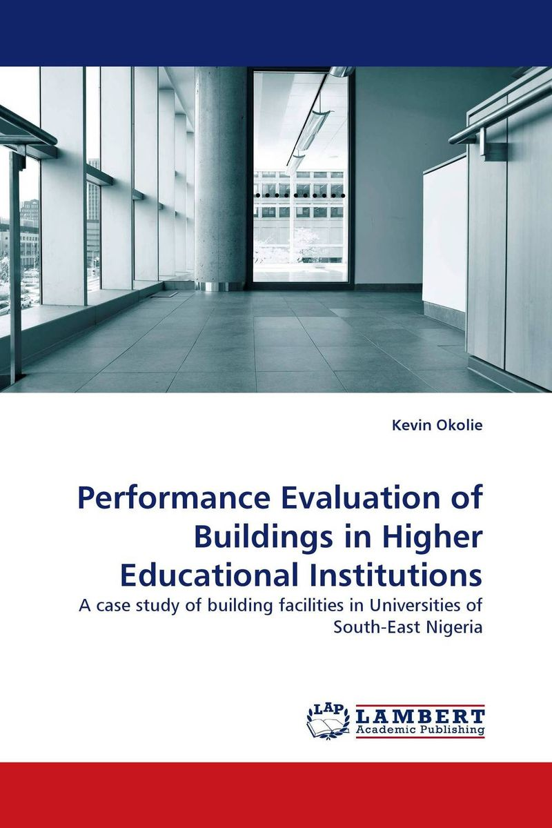 Performance Evaluation of Buildings in Higher Educational Institutions the role of evaluation as a mechanism for advancing principal practice
