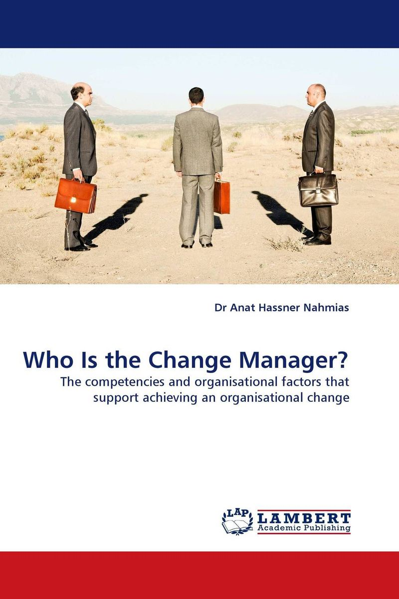 Who Is the Change Manager? claudia baca m project manager s spotlight on change management