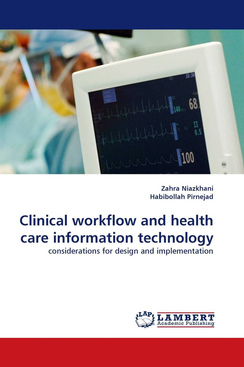 Clinical workflow and health care information technology