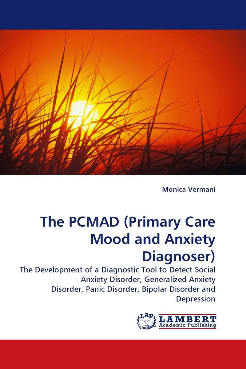The PCMAD (Primary Care Mood and Anxiety Diagnoser) the pcmad primary care mood and anxiety diagnoser