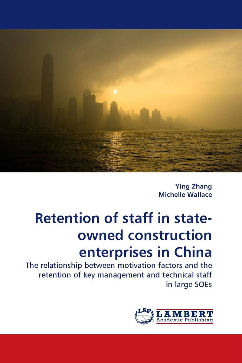 Retention of staff in state-owned construction enterprises in China affair of state an