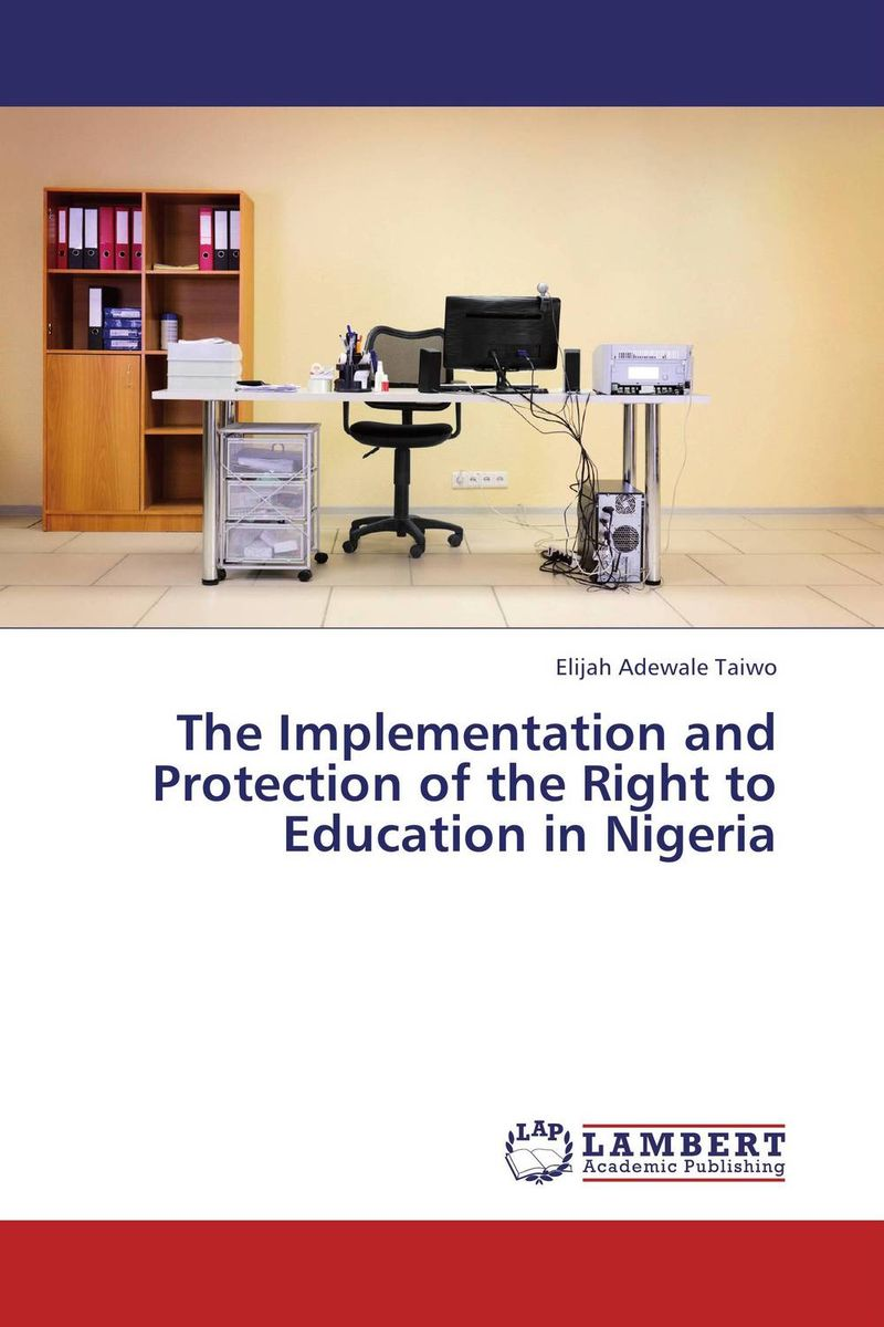The Implementation and Protection of the Right to Education in Nigeria system of education in nigeria