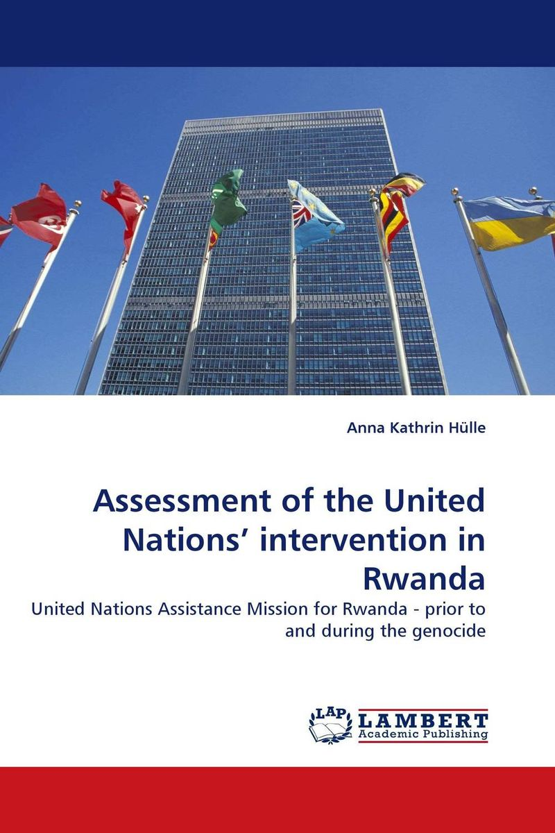 Assessment of the United Nations'' intervention in Rwanda peace education at the national university of rwanda