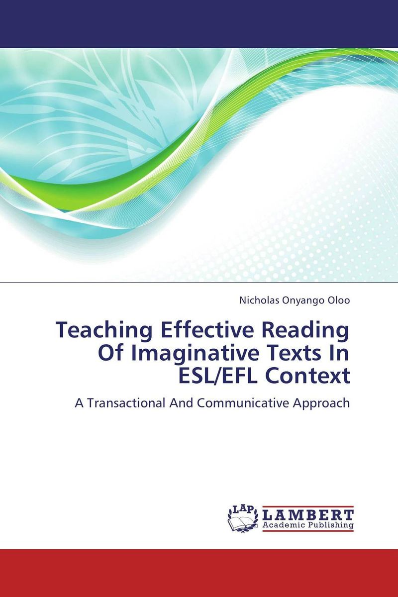 Teaching Effective Reading Of Imaginative Texts In ESL/EFL Context an evaluation of high school english textbooks in iranian efl context