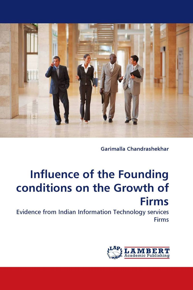 Influence of the Founding conditions on the Growth of Firms the firm