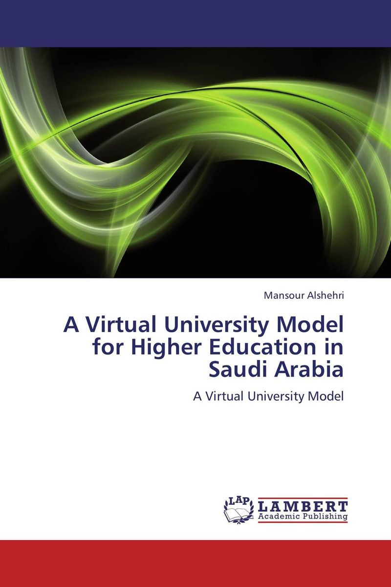 A Virtual University Model for Higher Education in Saudi Arabia bangladesh higher education system and national university