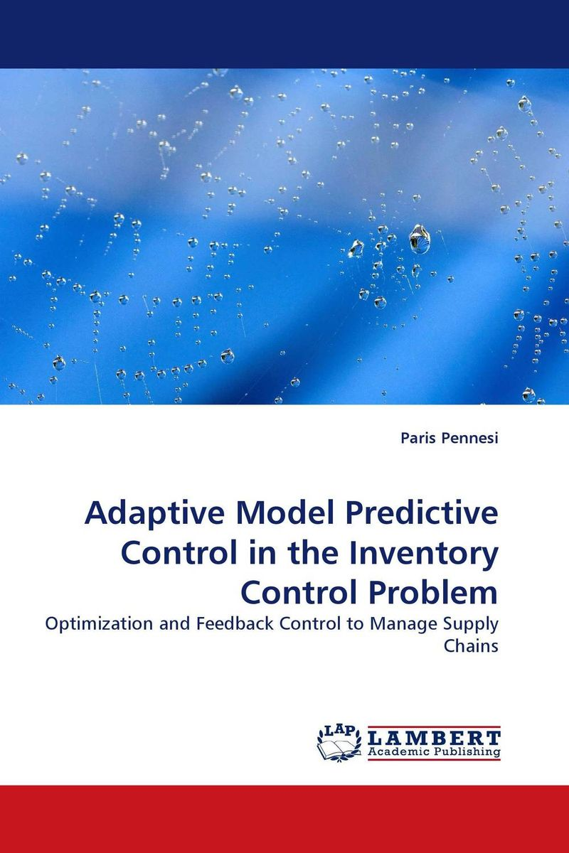 Adaptive Model Predictive Control in the Inventory Control Problem robert davis a demand driven inventory optimization and replenishment creating a more efficient supply chain