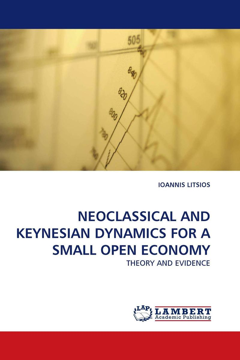 NEOCLASSICAL AND KEYNESIAN DYNAMICS FOR A SMALL OPEN ECONOMY xuan liu time consistency of optimal policy in a small open economy