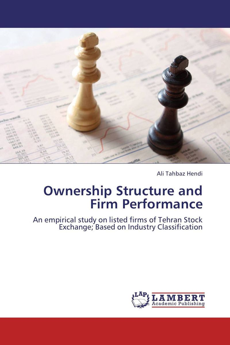 Ownership Structure and Firm Performance corporate governance capital structure and firm value