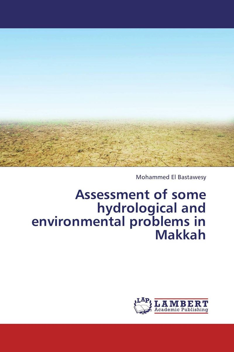 купить Assessment of some hydrological and environmental problems in Makkah недорого