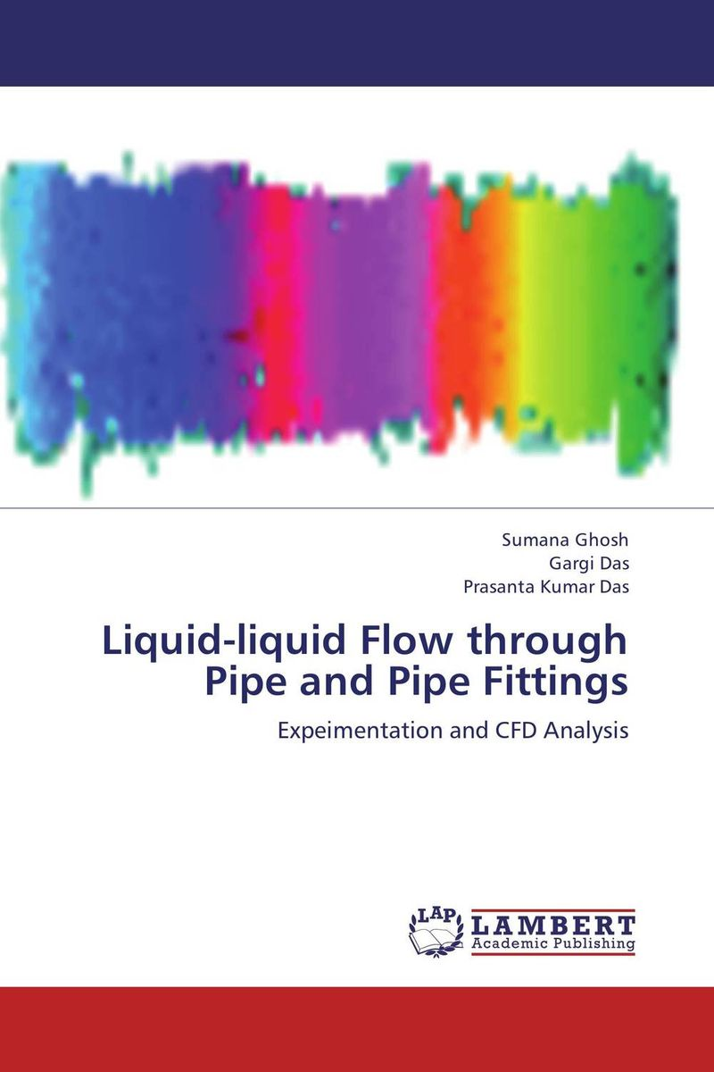 Liquid-liquid Flow through Pipe and Pipe Fittings