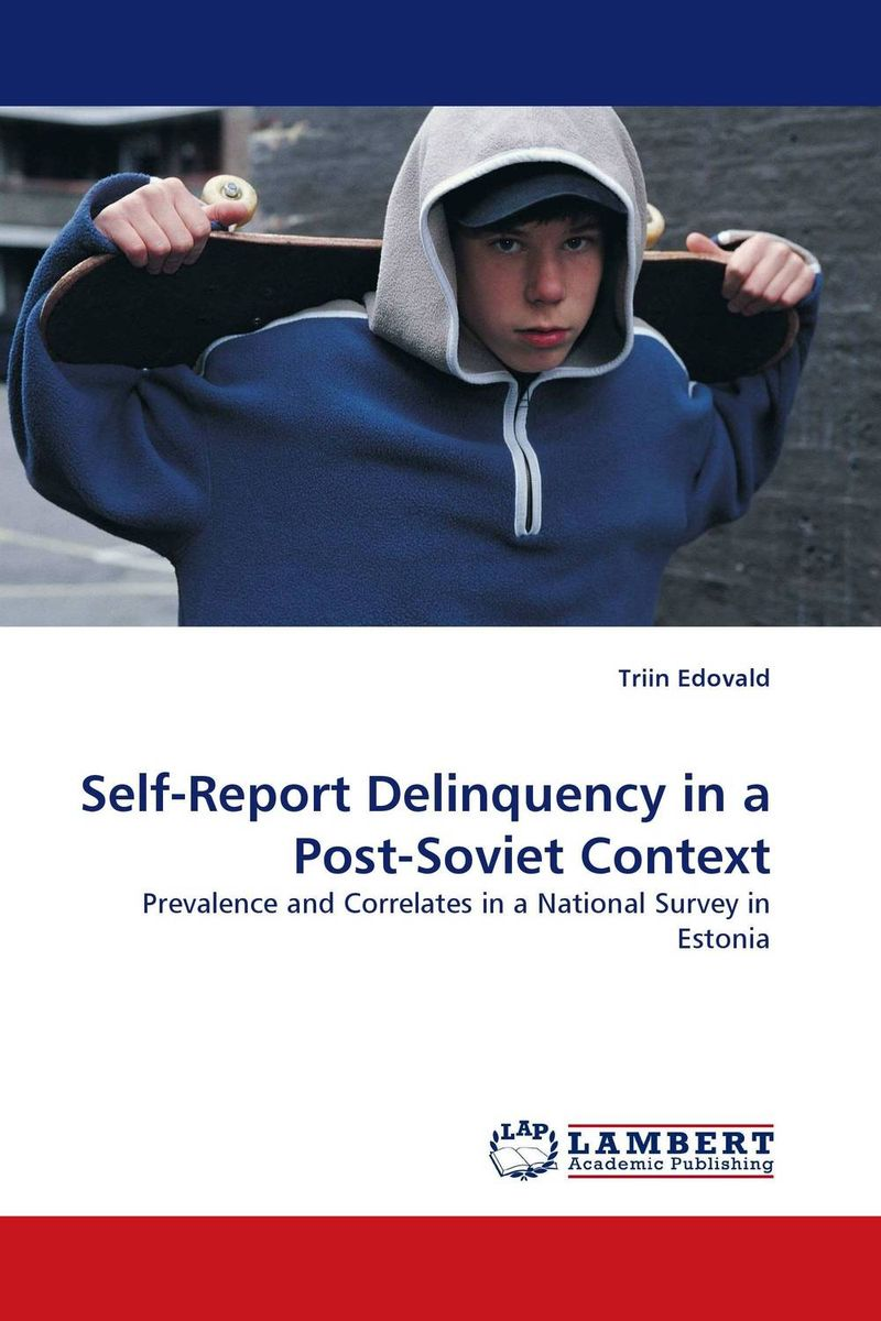 Self-Report Delinquency in a Post-Soviet Context k mukerji mukerji assessment of delinquency – an examinati on of personality